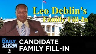 Leo Deblin's Family Fill-In | The Daily Show