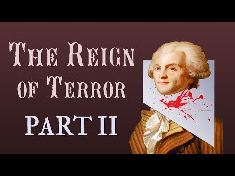 The Reign of Terror: Part 2 of 2 (French Revolution: Part 8)