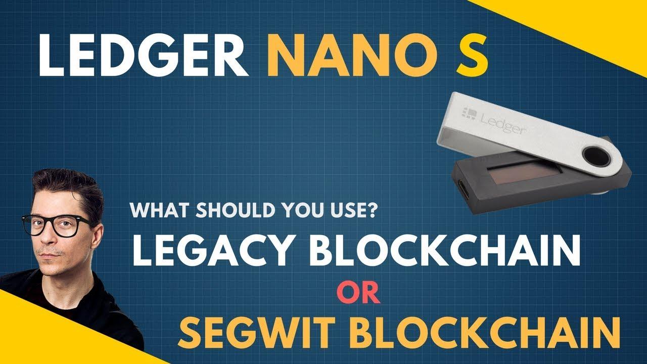bitcoin legacy or segwit ledger nano s legaler kryptowährungshandel in den Österreich