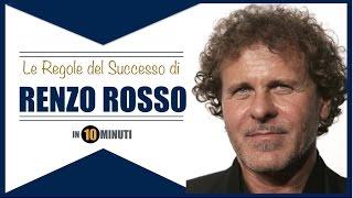 RENZO ROSSO - LE REGOLE DEL SUCCESSO