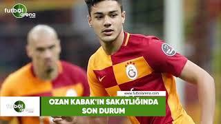 Ozan Kabak'ın sakatlığında son durum