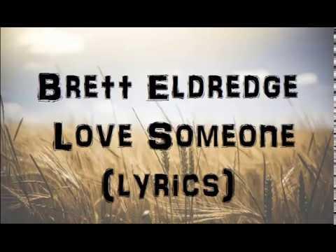 Brett Eldredge Love Someone Lyrics
