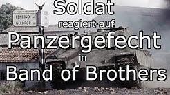 Soldat reagiert auf Panzergefecht #1 / Band of Brothers