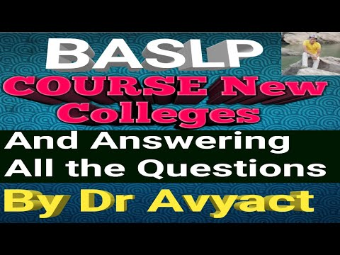 Audiology and Speech Therapy course answering all the questions and new BASLP colleges. By Dr.Avyact