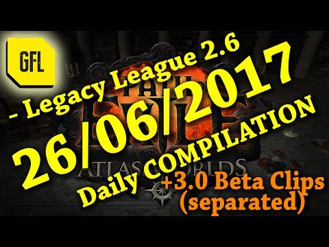 Yesterday in Path of Exile 2.6: 26/06/2017 + 2W Race + 3.0 Beta clips SEPARATED.