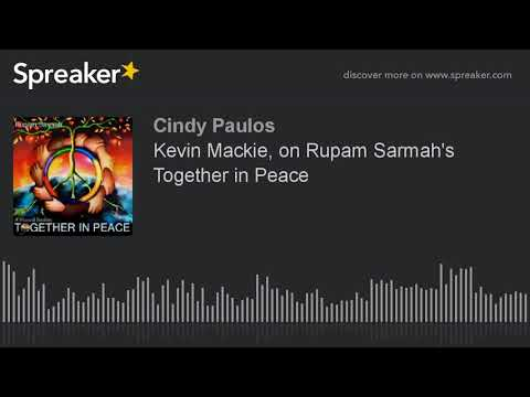 Kevin Mackie, on Rupam Sarmah's Together in Peace