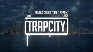 Repeat youtube video Lorde - Tennis Court (Diplo Remix)