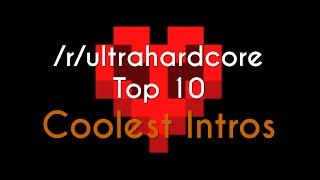 Reddit UHC Top 10 - Coolest Intros
