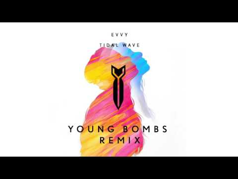 EVVY - Tidal Wave (Young Bombs Remix)
