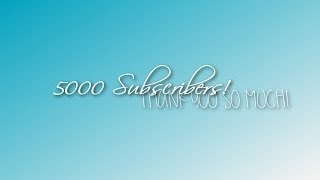 5000 Subscribers!!! | What Can I Do For You? :D