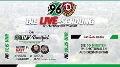 RE-LIVE: 96TV-Vorspiel & Das Rote Radio zum Heimspiel gegen Dynamo Dresden