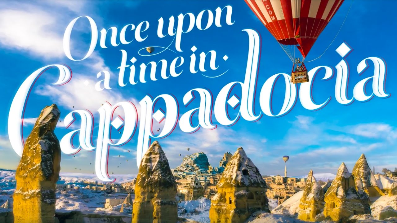 Once Upon a Time in Cappadocia - Turkish Airlines