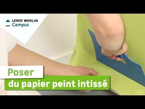 Comment Poser Du Papier Peint Intissé Leroy Merlin Youtube