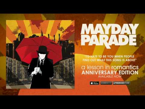 Mayday Parade - I'd Hate To Be You When People Find Out What This Song Is About