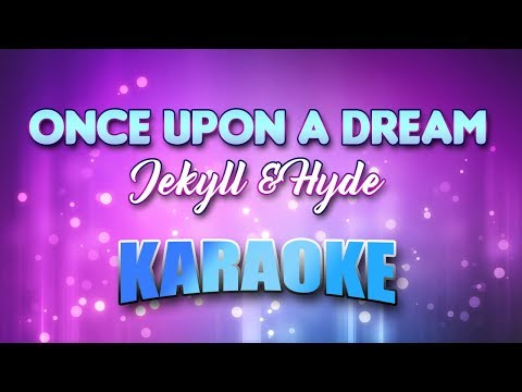 Once Upon A Dream - Jekyll & Hyde (Karaoke version with Lyrics)