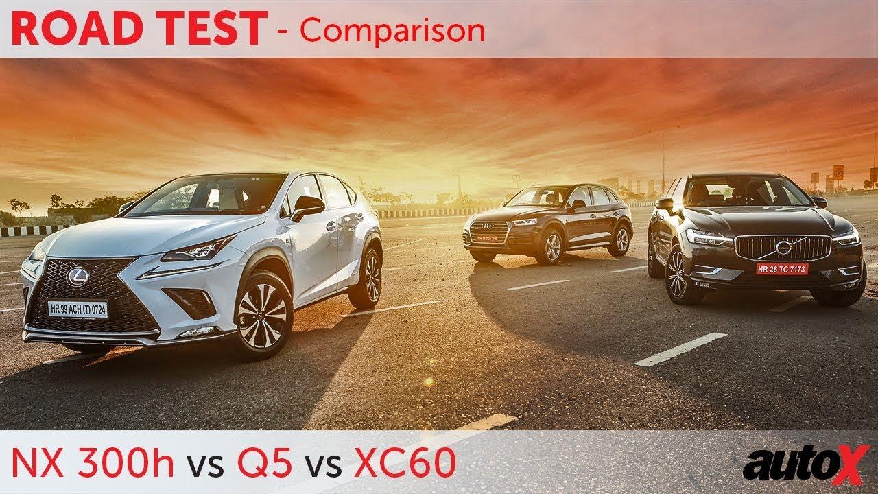 lexus nx 300h vs audi q5 vs volvo xc60 comparison review autox youtube. Black Bedroom Furniture Sets. Home Design Ideas