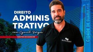 [MARATONA ISS GUARULHOS] Direito Administrativo com Cyonil Borges