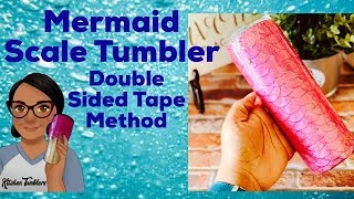 Mermaid Scale Tumbler Double Sided Tape Method