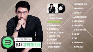 Ifan Seventeen Full Album 2021 ~ Kumpulan Lagu Ifan Seventeen Terbaru 2021 ~ Hal Hebat
