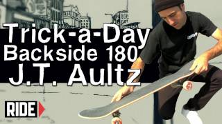 How-To Skateboarding: Backside 180 with J.T. Aultz