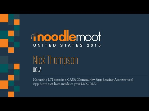 Moodle Moot US 2015: Managing LTI apps in a CASA Community App Sharing Architecture App Store