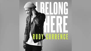 Rudy Currence I Belong Here