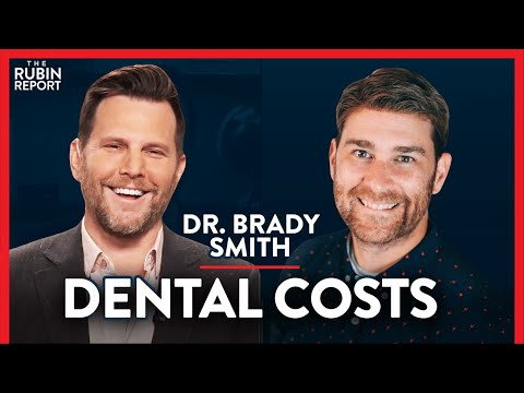 Dentist: How To Avoid Being Ripped Off For Dental Work | Dr. Brady Smith | LIFESTYLE | Rubin Report