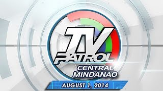 TV Patrol Central Mindanao - August 1, 2014