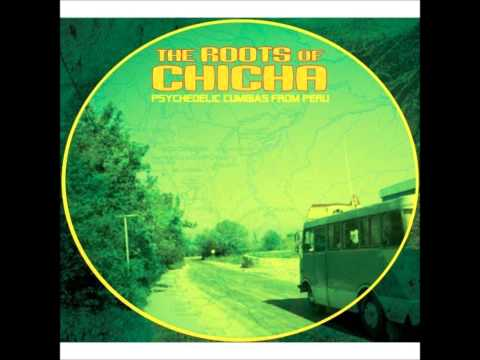 The Roots of Chicha  Vol 1
