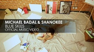 Michael Badal & Shanokee - Blue Skies (Official Music Video)