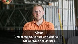 Témoignage client Rivalis - Alexis, charpentier (72)