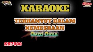 TERHANYUT DALAM KEMESRAAN (KARAOKE+Lirik)Fauzi Bima Versi-KN7000