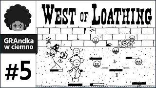 West of Loathing PL #5   Biję fasolą 5 czaszek naraz! D: