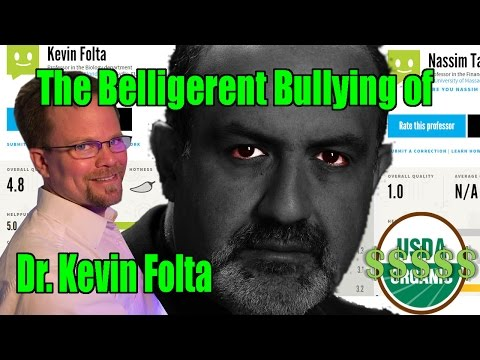 The Belligerent Bullying of Public Scientist Dr. Kevin Folta