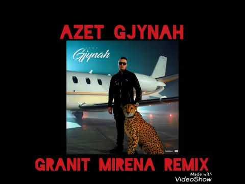 Granit Mirena - Azet Gjynah Remix