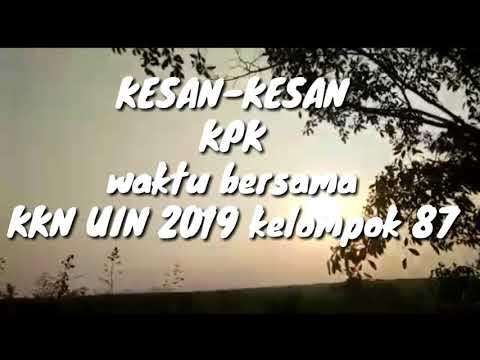 Kesan-kesan KPK Bersama KKN UIN Thn 2019 Klompok 87