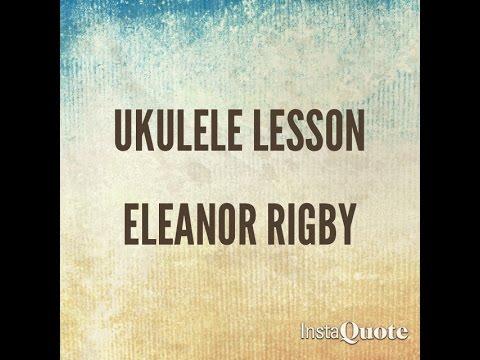 Eleanor Rigby (Beatles) - Ukulele Lesson