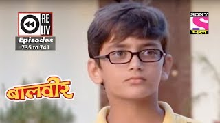 Weekly Reliv | Baalveer | 30th September to 6th October 2017 | Episode 735 to 741