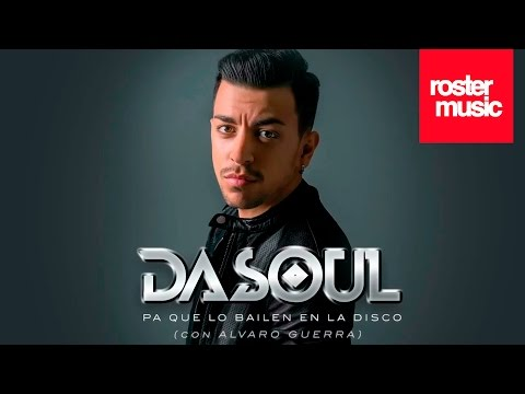 Dasoul & Alvaro Guerra «Pa Que Lo Bailen En La Disco» (Con Letra)