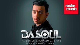 Dasoul & Alvaro Guerra 'Pa Que Lo Bailen En La Disco' (Con Letra)