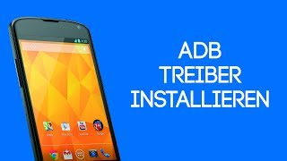 [ TUTORIAL ] LG Google Nexus 4 | ADB Treiber installieren [ DEUTSCH | HD ]
