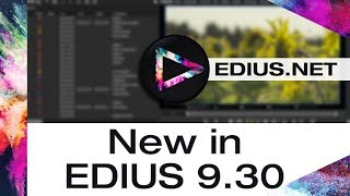 EDIUS.NET Podcast - New in EDIUS 9.30