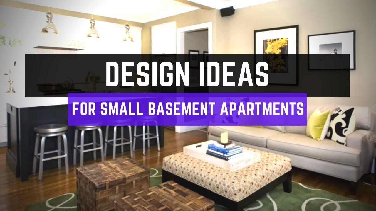 Design Ideas For Small Basement Apartments Youtube