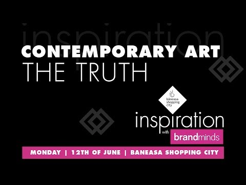 Inspiration with BRAND MINDS   Contemporary Art - The Truth