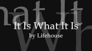 Lifehouse - It Is What It Is Lyrics