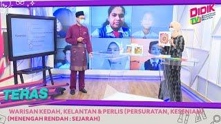 Teras (2021) | Menengah Rendah: Sejarah – Warisan Kedah, Kelantan & Perlis (Persuratan, Kesenian)