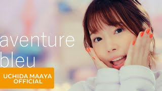 【期間限定 Full】内田真礼「aventure bleu」Music Video