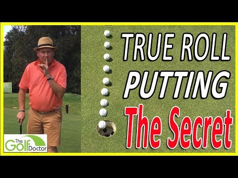 The Secret To Creating A True Golf Ball Roll When Putting