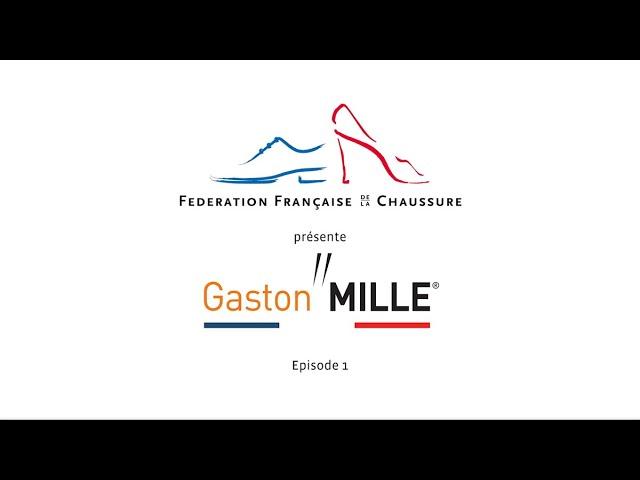 Gaston Mille - la chaussure de sécurité des professionnels - épisode 1