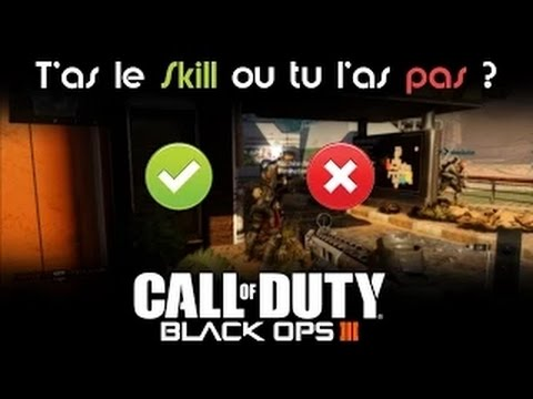 "Call of duty Black Ops 3 ""Skill ou Pas?"" 